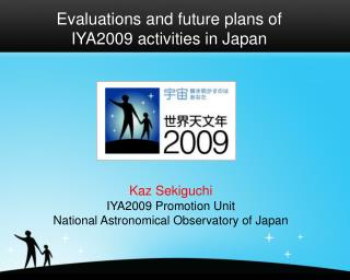 Evaluations and future plans of IYA2009 activities in Japan