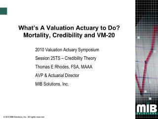 What s A Valuation Actuary to Do  Mortality, Credibility and VM-20