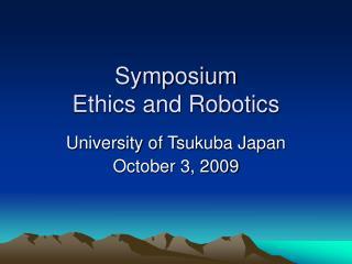 Symposium Ethics and Robotics