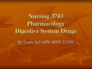 Nursing 3703 Pharmacology Digestive System Drugs