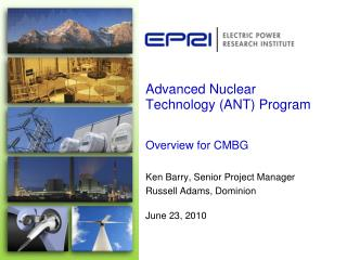 Advanced Nuclear Technology ANT Program Overview for CMBG