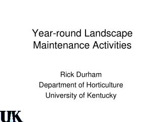 Year-round Landscape Maintenance Activities
