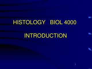 HISTOLOGY BIOL 4000 INTRODUCTION