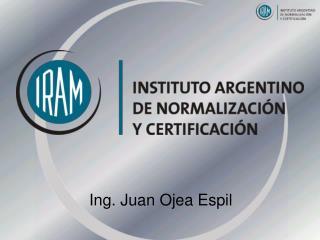 Ing. Juan Ojea Espil