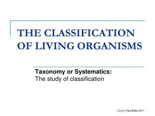 THE CLASSIFICATION OF LIVING ORGANISMS