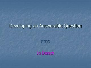 Developing an Answerable Question
