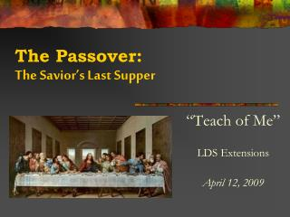 The Passover:  The Savior s Last Supper