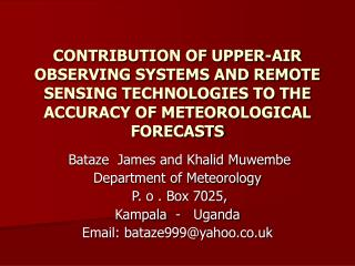 CONTRIBUTION OF UPPER-AIR OBSERVING SYSTEMS AND REMOTE   SENSING TECHNOLOGIES TO THE ACCURACY OF METEOROLOGICAL FORECAST