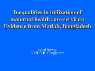 Inequalities in utilization of maternal health care services ...