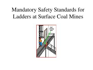 Mandatory Safety Standards for Ladders at Surface Coal Mines