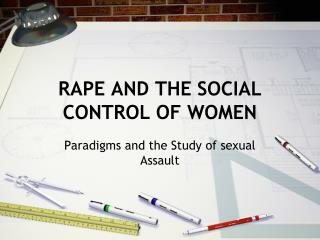 RAPE AND THE SOCIAL CONTROL OF WOMEN