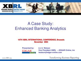 A Case Study:  Enhanced Banking Analytics