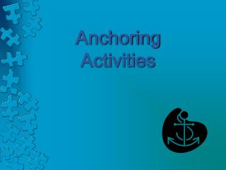 Anchoring Activities