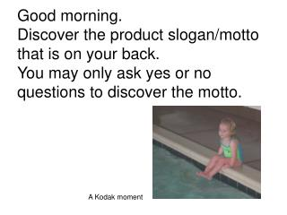 Good morning. Discover the product sloganmotto that is on your ...