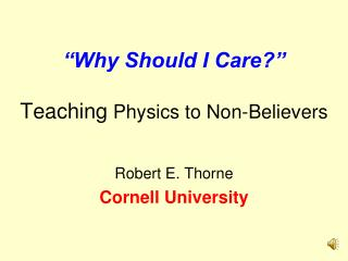 """Why Should I Care?"" Teaching  Physics to Non-Believers"
