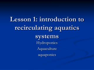 Lesson 1: introduction to recirculating aquatics systems