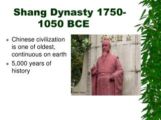 Shang Dynasty 1750-1050 BCE