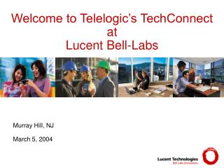 Welcome to Telelogic s TechConnect  at   Lucent Bell-Labs
