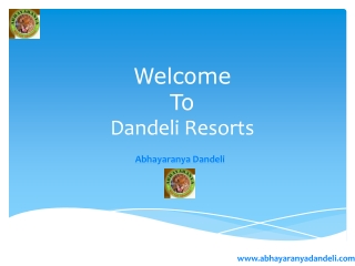 Resorts in Dandeli | Wildlife Sanctuary in Dandeli | Holiday