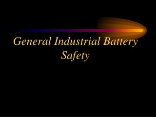 General Industrial Battery Safety