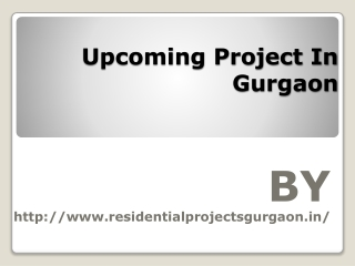 Upcoming Project In Gurgaon  Call @ 9818721122