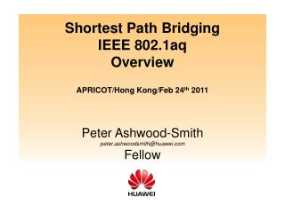 Shortest Path Bridging IEEE 802.1aq Overview  APRICOT