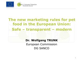 The new marketing rules for pet food in the European Union:  Safe   transparent   modern