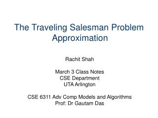 The Traveling Salesman Problem  Approximation