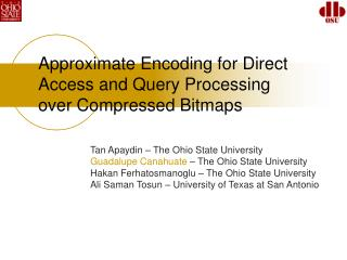 Approximate Encoding for Direct Access and Query Processing over ...