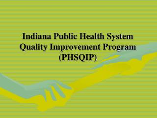 Indiana Public Health System Quality Improvement Program PHSQIP