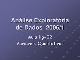 An lise Explorat ria de Dados  2006