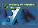 History of Physical Therapy