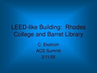 LEED-like Building:  Rhodes College and Barret Library