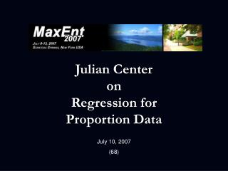 Julian Center on Regression for Proportion Data
