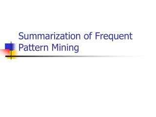 Summarization of Frequent Pattern Mining
