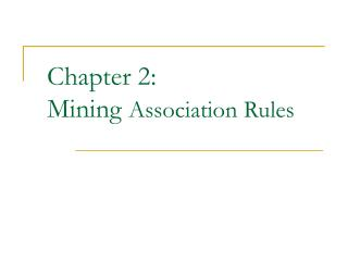 Chapter 2:  Mining Association Rules