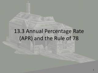 13.3 Annual Percentage Rate APR and the Rule of 78