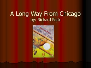 A Long Way From Chicago by: Richard Peck