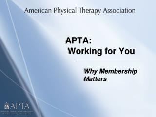 APTA:   Working for You