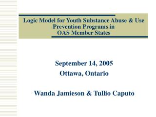 Logic Model for Youth Substance Abuse  Use Prevention Programs in  OAS Member States
