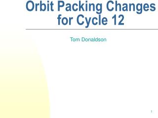 Orbit Packing Changes for Cycle 12
