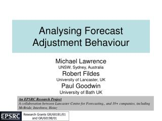 Analysing Forecast Adjustment Behaviour
