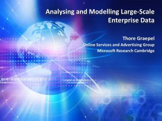 Analysing and Modelling Large-Scale Enterprise Data