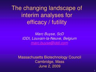 The changing landscape of interim analyses for  efficacy