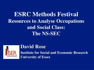 ESRC Methods Festival Resources to Analyse Occupations and Social Class:  The NS-SEC