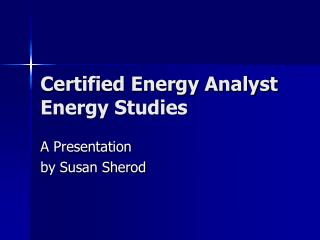 Certified Energy Analyst Energy Studies