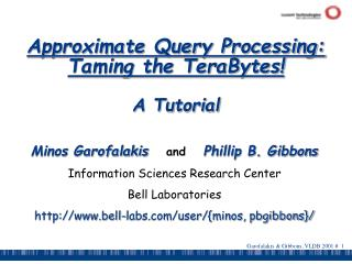 Approximate Query Processing: Taming the TeraBytes