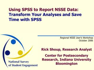 Using SPSS to Report NSSE Data: Transform Your Analyses and Save Time with SPSS