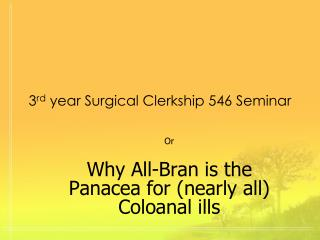 3 rd year Surgical Clerkship 546 Seminar