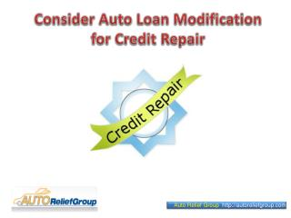 Consider Auto Loan Modification for Credit Repair